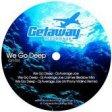 Getaway - We Go Deep